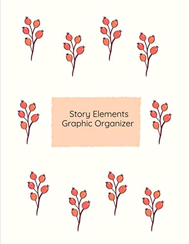 Story Elements Graphic Organizer: for grade 5 student (5 Elements Of A Story Graphic Organizer)