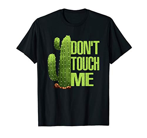 Don't Touch Me Shirt Introvert Gift Cactus Sarcastic tee T-Shirt (Im A White Man Hear Me Out)