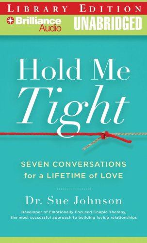 Hold Me Tight: Seven Conversations for a Lifetime of Love by Brilliance Audio
