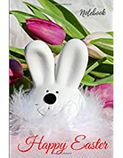 """Happy Easter Notebook: Lined White Paper Soft Cover: 100 Pages 6"""" x 9"""" Modern Book, Ruled, Journal, Letter size. For Business and School: Intended for Writing, Journal, Sketching and Drawing. Perfect gift for Students, Kids and Teens"""