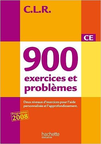 Télécharger en ligne CLR : 900 exercices et problèmes CE, deux niveaux d'exercices pour l'aide personnalisée et l'approfondissement pdf, epub ebook