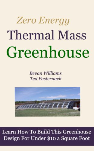 The Zero Energy Thermal Mass Greenhouse / One Hour of Free Video (Construction Thermal)