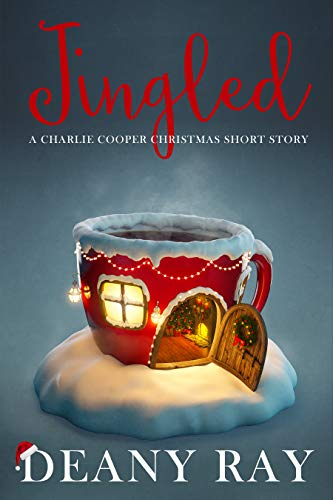 Jingled (A Charlie Cooper Christmas Short Story) (Charlie Cooper Mystery) by [Ray, Deany]