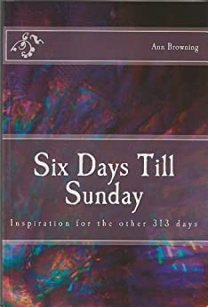 Six Days Till Sunday by [Browning, Ann]