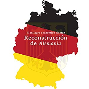 La Reconstrucción de Alemania [The Reconstruction of Germany] Audiobook