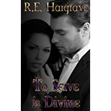 To Serve is Divine (The Divine Trilogy Book 1)