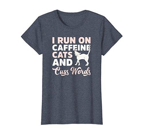 - Womens I Run On Caffeine Cats & Cuss Words Novelty Tshirt Women Men Small Heather Blue
