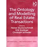 img - for [(The Ontology and Modelling of Real Estate Transactions: European Jurisdictions )] [Author: Heiner Stuckenschmidt] [Jan-2004] book / textbook / text book