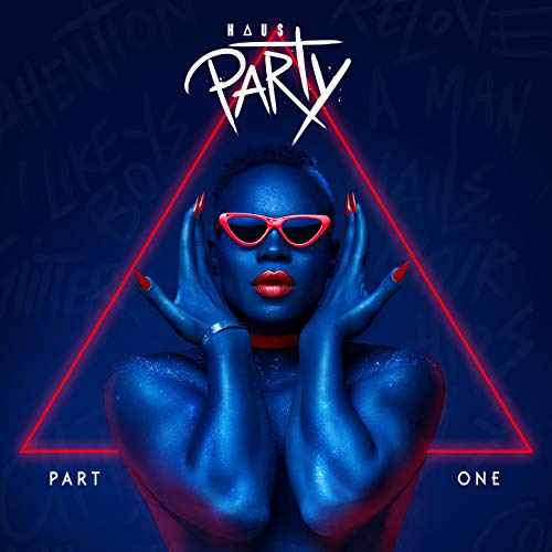 Haus Party, Pt. 1 [Explicit] -