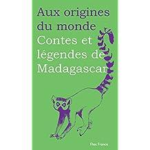 Contes et légendes de Madagascar (Aux origines du monde t. 30) (French Edition)