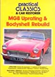 MGB Uprating and Bodyshell Rebuild, Practical Classics  And  Car Restorer Staff, 1873098049