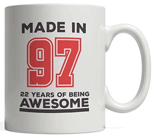 Made In 97 22 Years Of Awesomeness Mug - Happy 22nd Birthday Being Awesome Anniversary Gift Idea For 1997 Young Kid Boy or Girl! From Dad Mom To Twenty Two Year Old Son Daughter! Keep Being Awesome ()