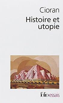 Histoire et utopie par Cioran