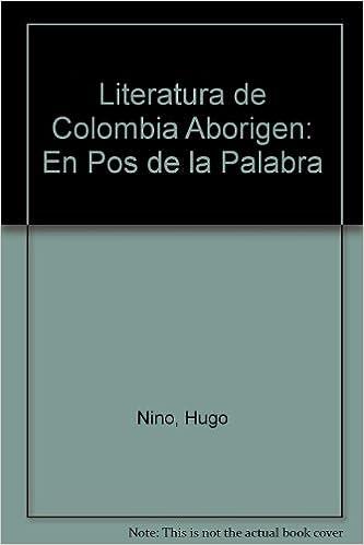 Amazon.com: Literatura de Colombia Aborigen: En Pos de la ...