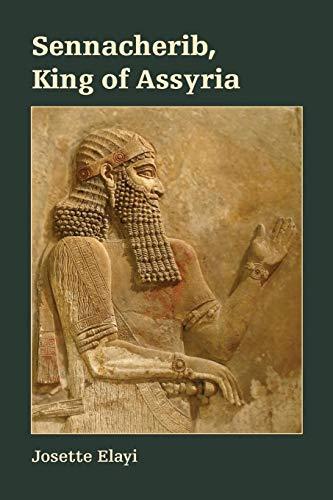 Sennacherib, King of Assyria (Archaeology and Biblical Studies)