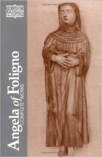 Angela of Foligno : Complete Works (Classics of Western Spirituality)