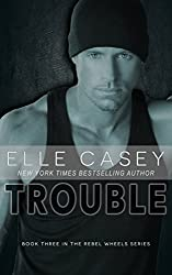Trouble (Rebel Wheels Book 3)