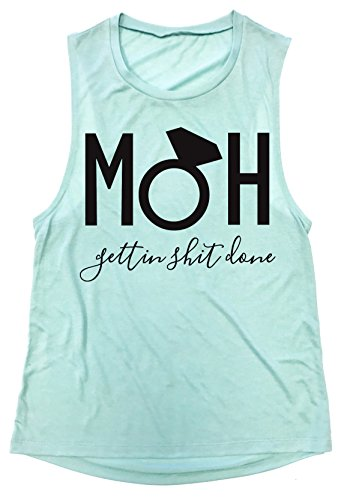 NoBull Woman Apparel MOH Gettin $hit Done Maid of Honor Muscle Tank Top Bridal Party Shirt (Sea Foam Blue, Large)