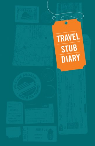 Travel Stub Diary: (Travel Diary, Travel Journal, Scrapbook Journal) (Stub Tickets Diary)