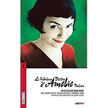 Le Fabuleux destin d'Amélie Poulain: Scénario du film (Scénars t. 4) (French Edition)