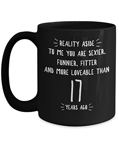 17th Wedding Anniversary Gifts For Him - Reality Aside - 17 Th Yr Year Seventeen Seventeenth Romantic Sexy Black Coffee Mug Cup For Her Men Women Hus by BarborasBoutique