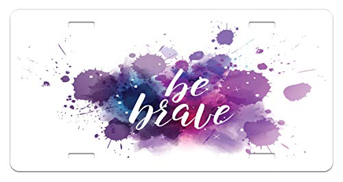 (Lunarable Be Brave License Plate, Brushstroke Inspirational Message with Color Splash Hippie Inspiration, High Gloss Aluminum Novelty Plate, 5.88 L X 11.88 W Inches, Lavender Purple)