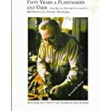 img - for Fifty years a planemaker and user book / textbook / text book