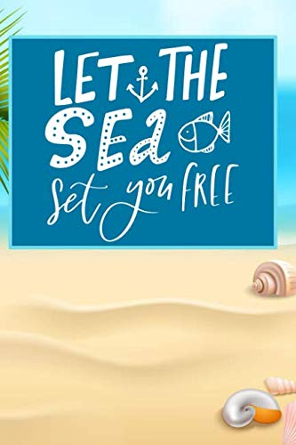 Let The Sea Set You Free: Journal - 6