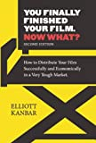 You Finally Finished Your Film. Now What?