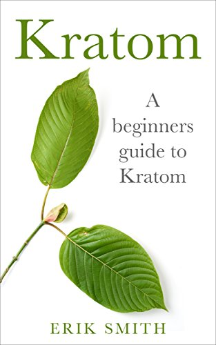 PDF Download Full] Kratom: A beginners guide to Kratom PDF