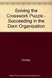 Solving the Crosswork Puzzle - Succeeding in the Dern Organization