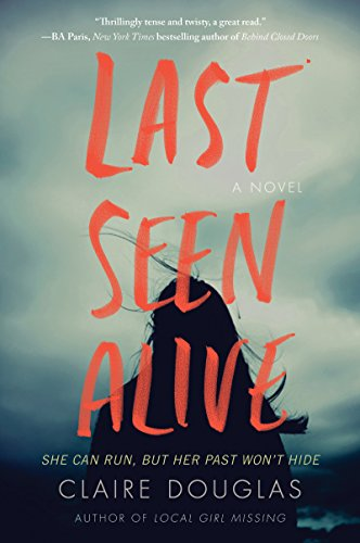 Last Seen Alive: A Novel