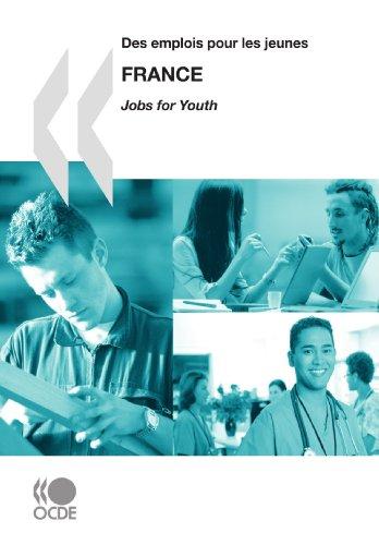 (Des emplois pour les jeunes/Jobs for Youth Des emplois pour les jeunes/Jobs for Youth: France 2009: Edition 2009 (French Edition))