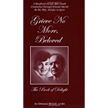 Grieve No More, Beloved: The Book of Delight by Ormond McGill (June 5, 2003) Paperback