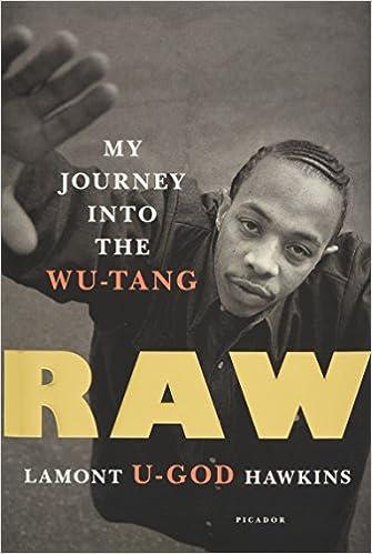 Amazoncom Raw My Journey Into The Wu Tang 9781250191168 Lamont