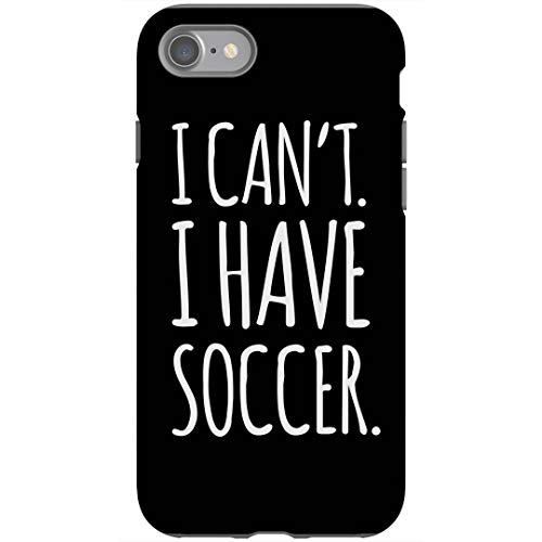 Can't, I Have Soccer Case: iPhone 7 Tough Case