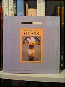 Twentieth Century Glass (Centuries of style)