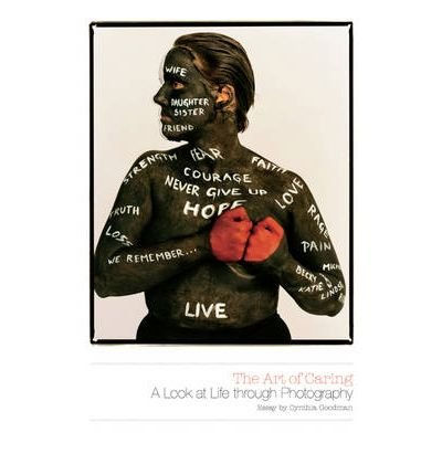 The Art of Caring: A Look at Life Through Photography (Hardback) - Common ebook