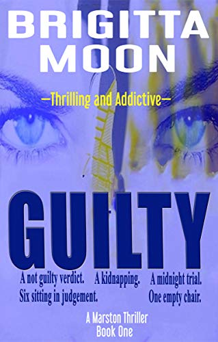 Book: GUILTY - A Marston Thriller (The Marston Series Book 1) by Brigitta Moon