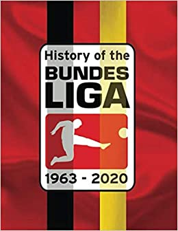 history of the bundesliga 1963 2020 all the teams that have played in the bundesliga from 1963 with interesting stats and facts on every club as well as each club logo to amazon com