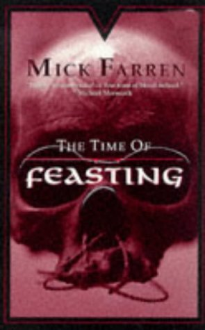 The Time of Feasting by Mick Farren (1998-11-19)