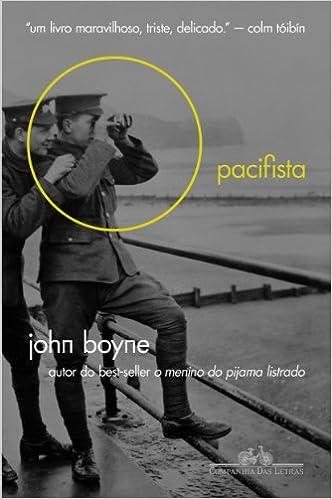 Pacifista (Em Portugues do Brasil): John Boyne: 9788535921939: Amazon.com: Books