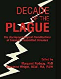 img - for Decade of the Plague: The Sociopsychological Ramifications of Sexually Transmitted Diseases book / textbook / text book