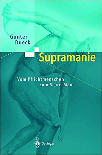 Supramanie: Vom Pflichtmenschen zum Score-Man (German Edition)