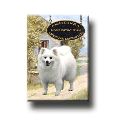 American Eskimo Dog A House Is Not A Home ()