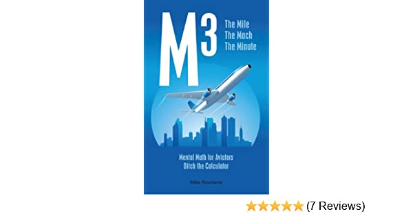 M3 the mile the mach the minute mental math for aviators mike m3 the mile the mach the minute mental math for aviators mike roumens ebook amazon fandeluxe Images