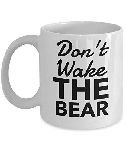 Don't Wake The Bear 11 oz Coffee Mug for $<!--$19.99-->