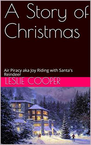 (A Story of Christmas: Air Piracy aka Joy Riding with Santa's Reindeer)
