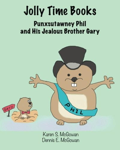 Jolly Time Books:  Punxsutawney Phil and His Jealous Brother Gary ()