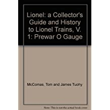Lionel: a Collector's Guide and History to Lionel Trains, V. 1: Prewar O Gauge